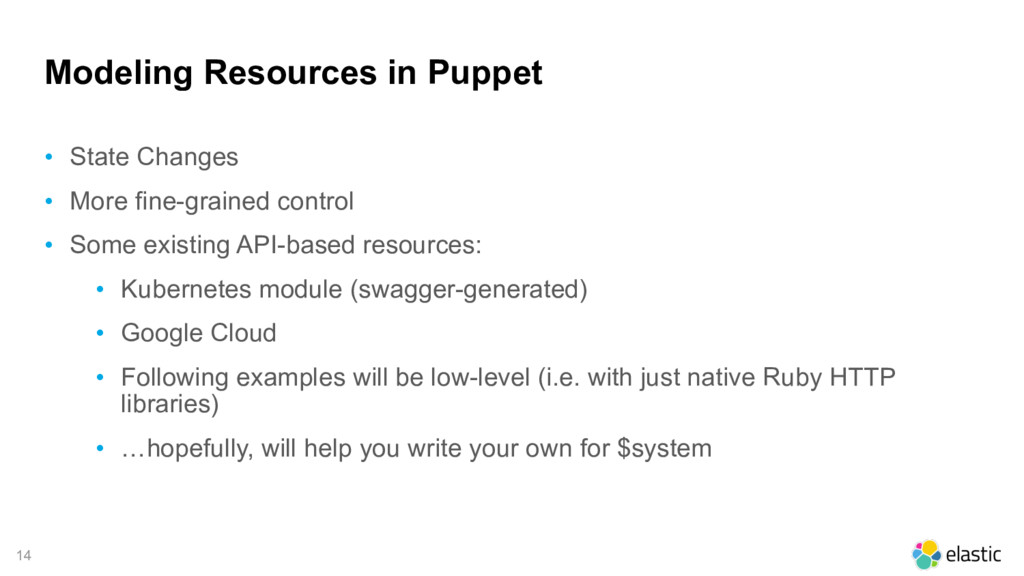 14 Modeling Resources in Puppet • State Changes...
