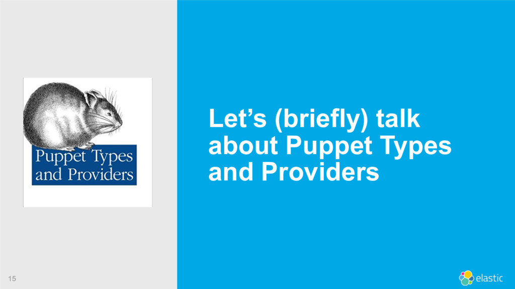 15 Let's (briefly) talk about Puppet Types and ...