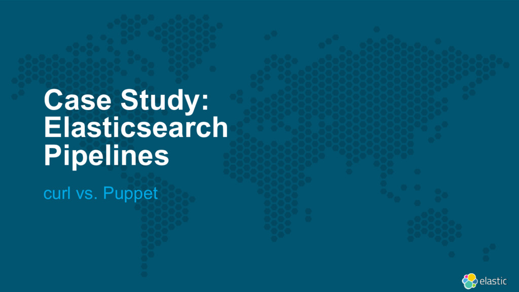 Case Study: Elasticsearch Pipelines curl vs. Pu...