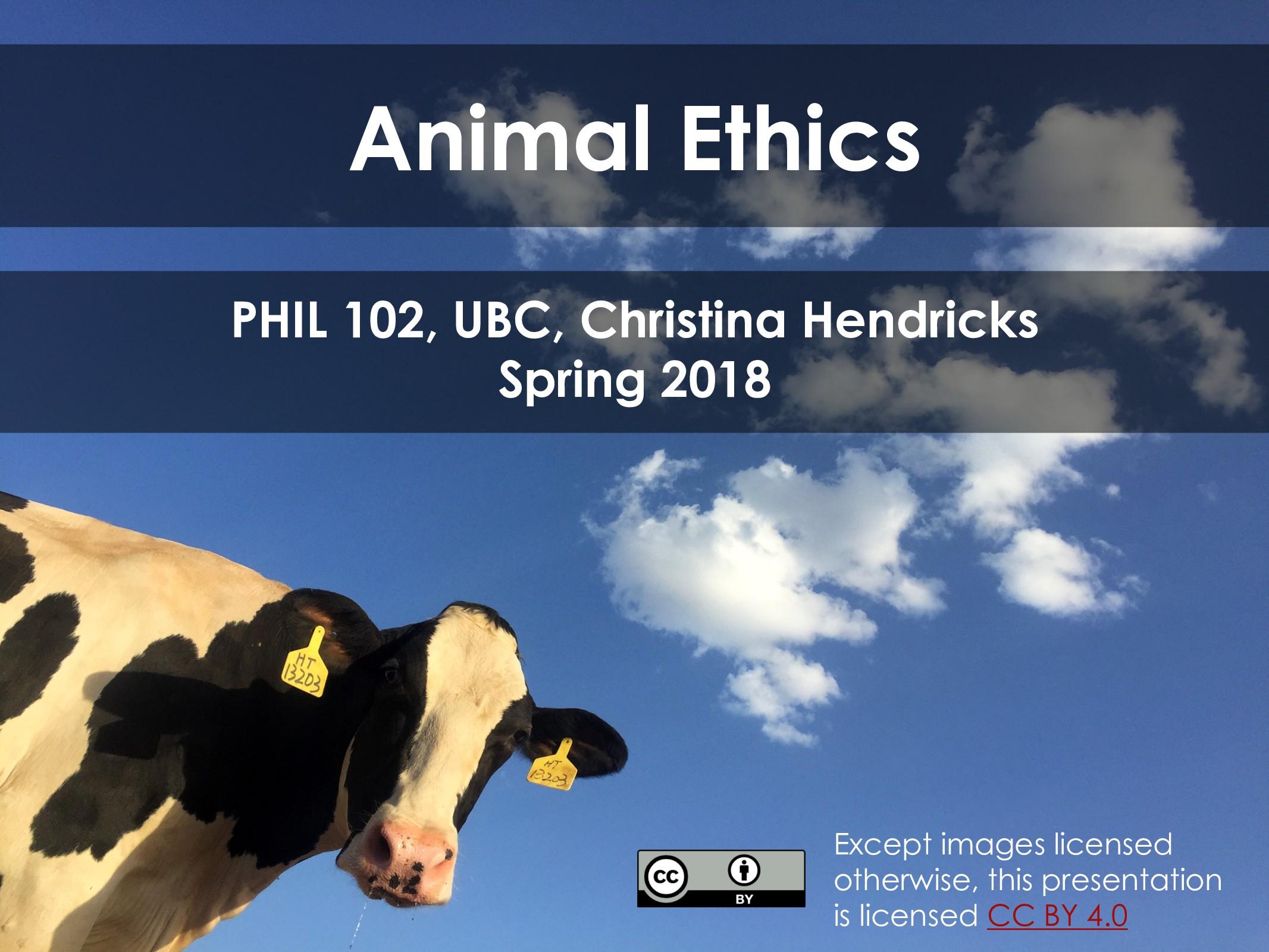 Animal Ethics PHIL 102, UBC, Christina Hendrick...