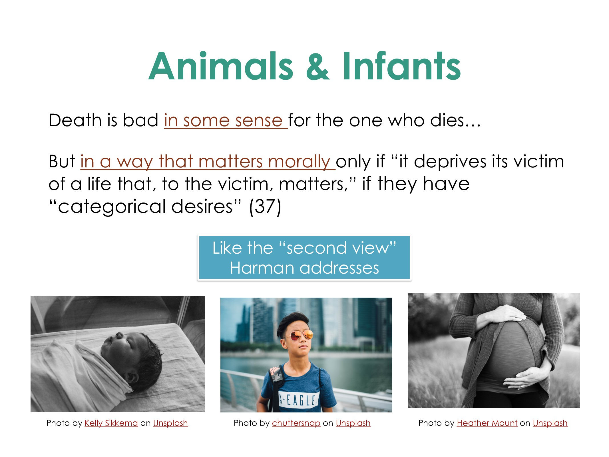 Animals & Infants Death is bad in some sense fo...
