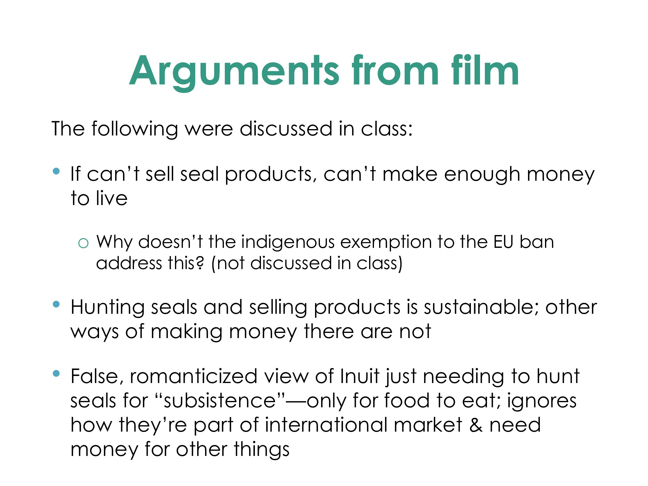 Arguments from film The following were discusse...