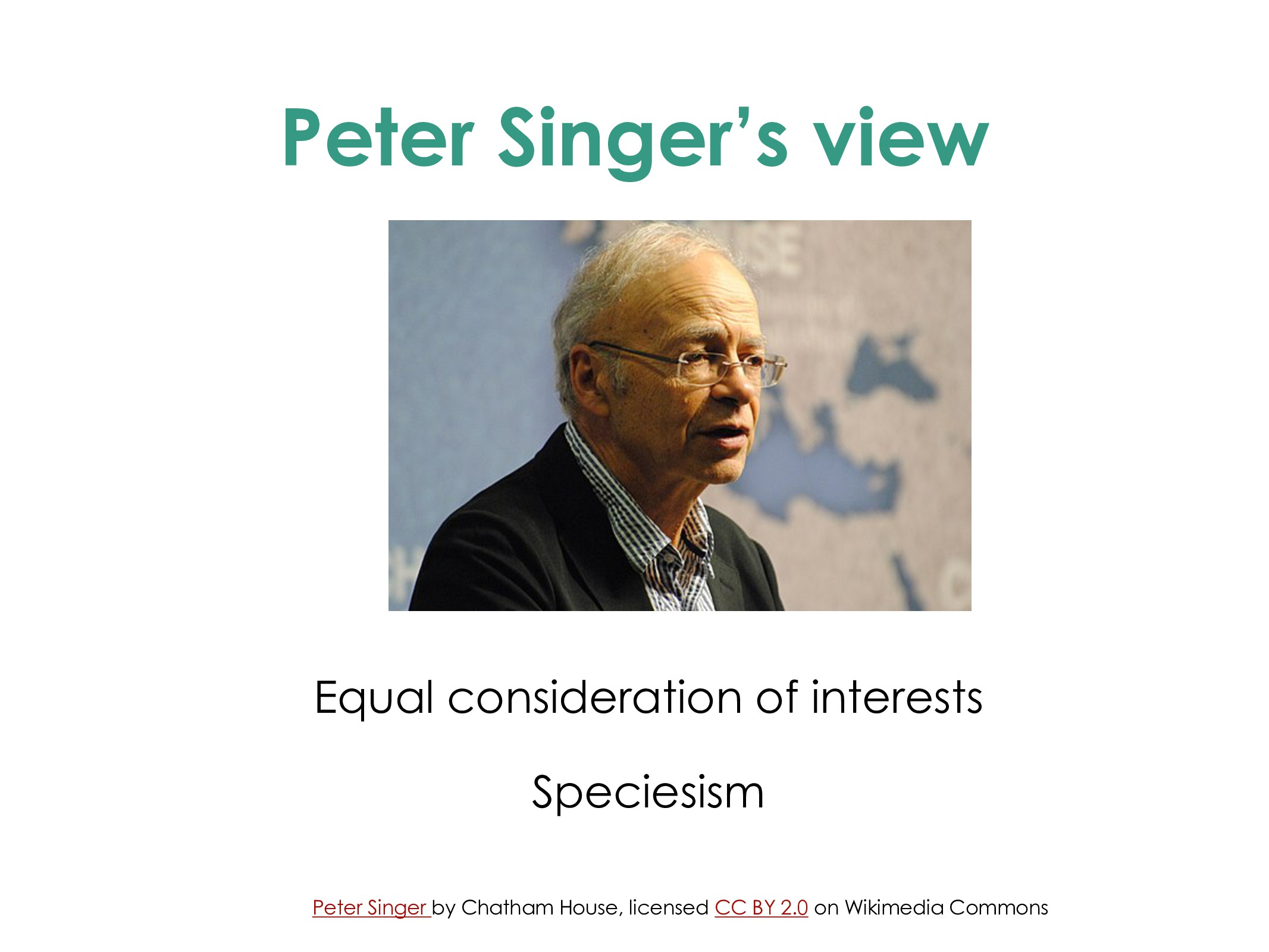 Peter Singer's view Equal consideration of inte...