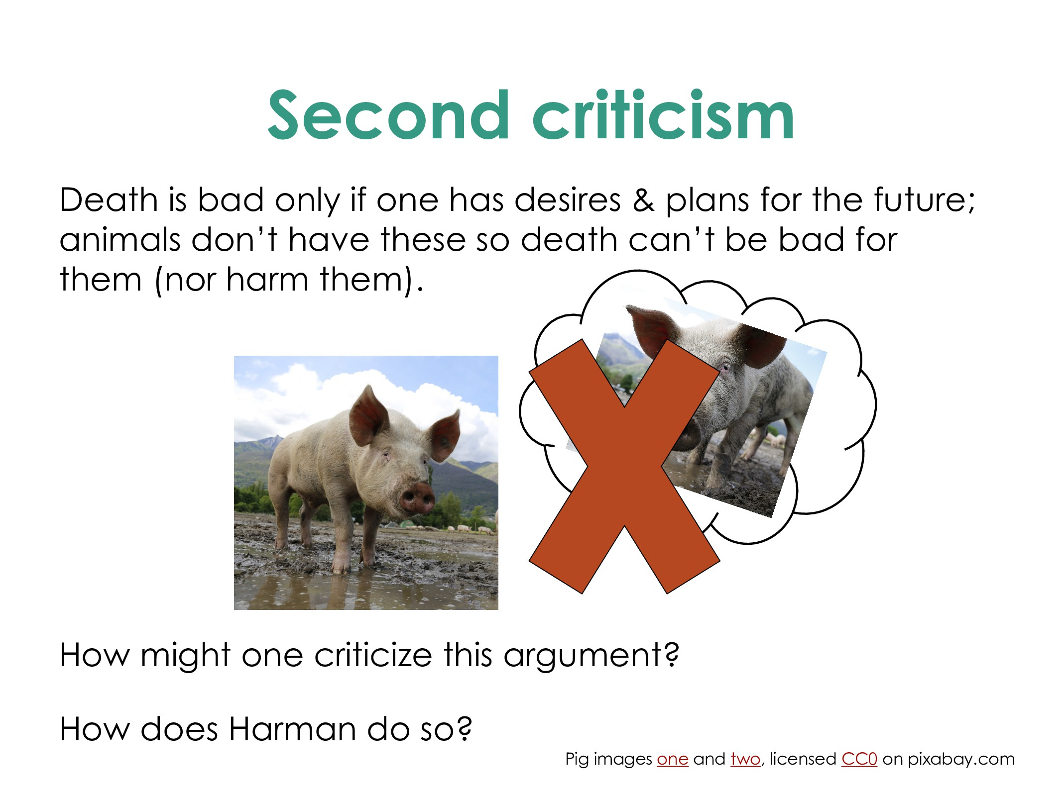 Second criticism Death is bad only if one has d...