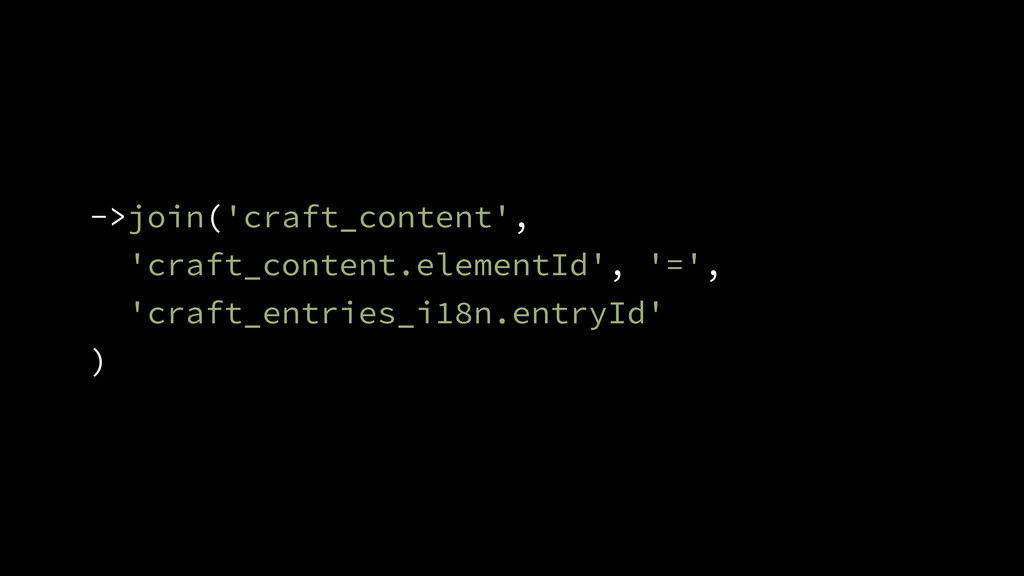 ->join('craft_content', 'craft_content.elementI...
