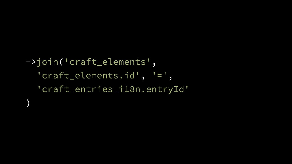 ->join('craft_elements', 'craft_elements.id', '...