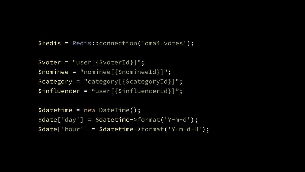 $redis = Redis::connection('oma4-votes'); ! $vo...