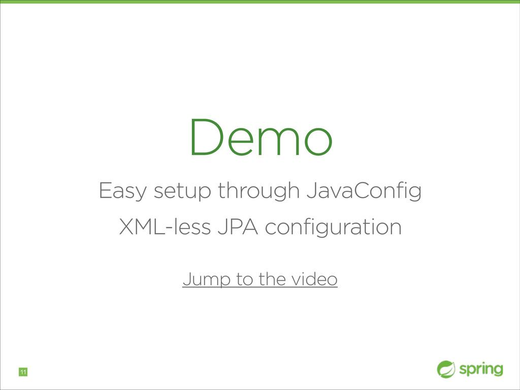 Demo Easy setup through JavaConfig XML-less JPA...