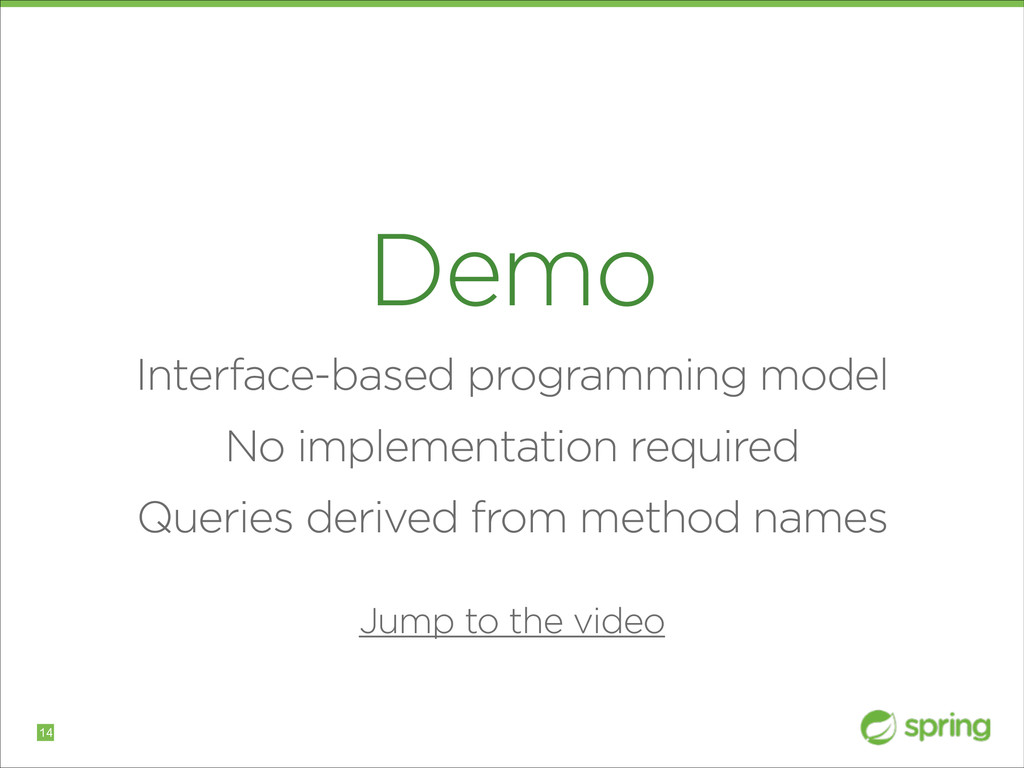 Demo Interface-based programming model No imple...