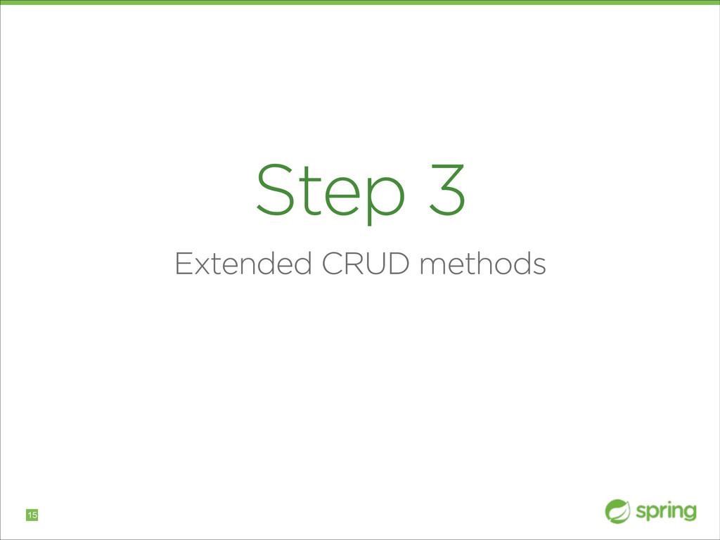 Step 3 Extended CRUD methods !15