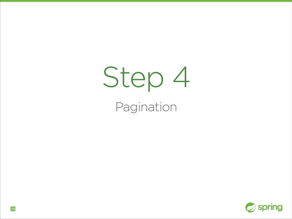 Step 4 Pagination !18