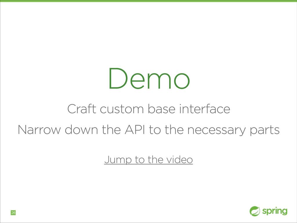 Demo Craft custom base interface Narrow down th...