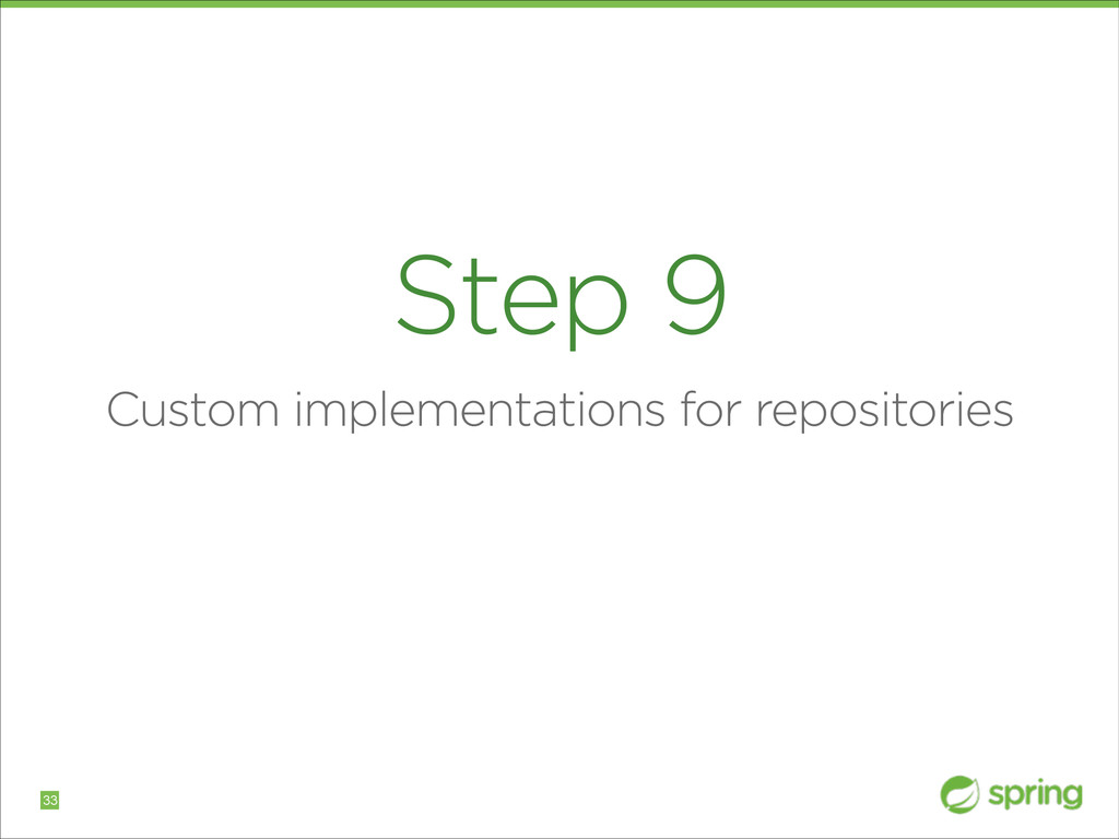 Step 9 Custom implementations for repositories ...
