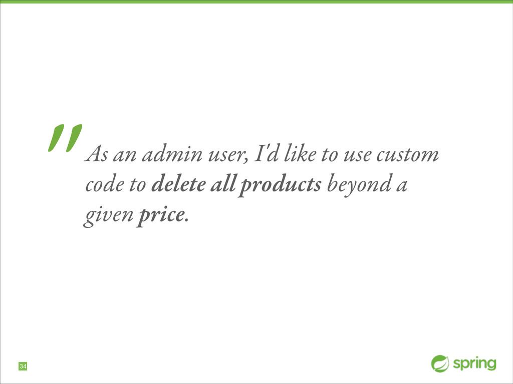 "!34 ""As an admin user, I'd like to use custom c..."