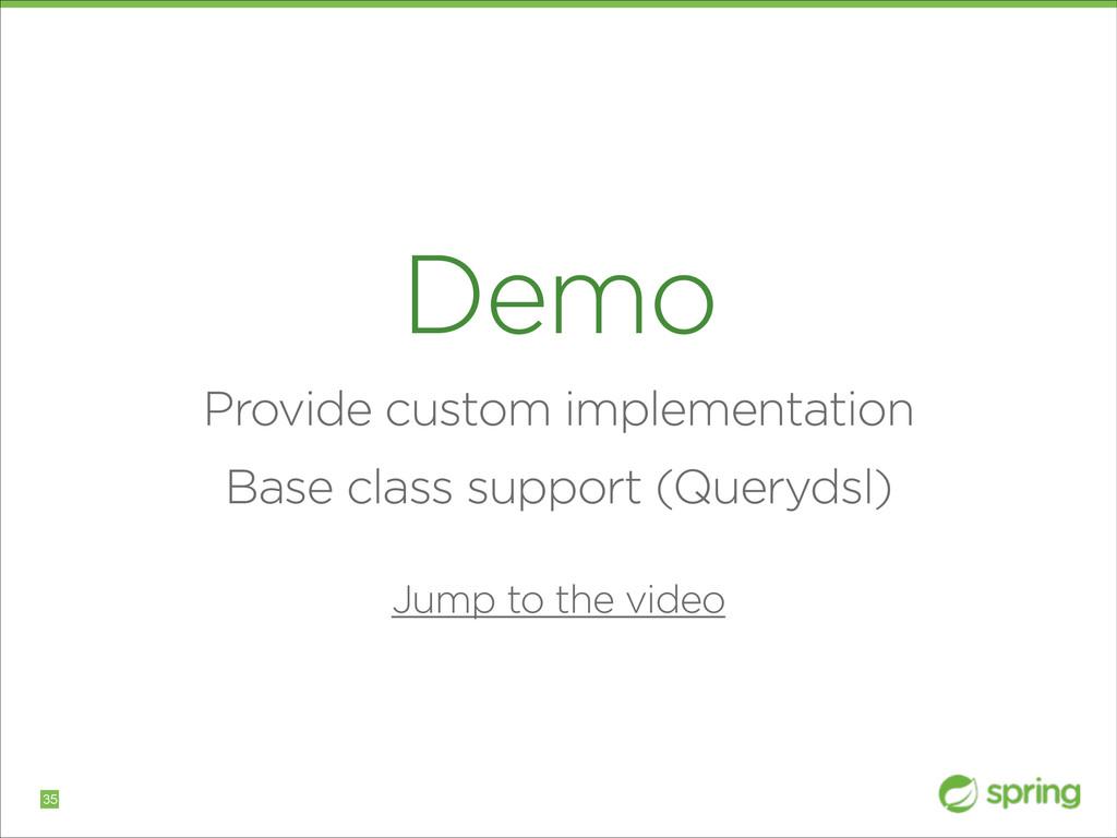 Demo Provide custom implementation Base class s...