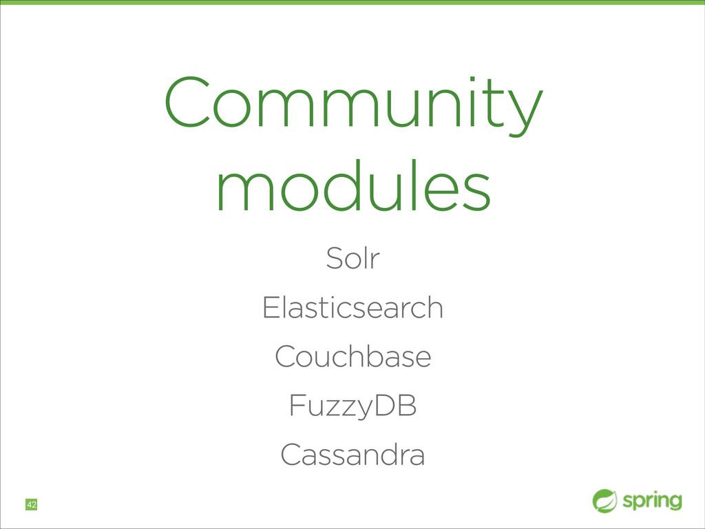 Community modules Solr Elasticsearch Couchbase ...