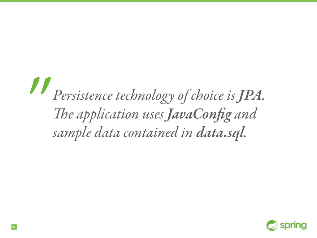 """!10 """"Persistence technology of choice is JPA. T..."""
