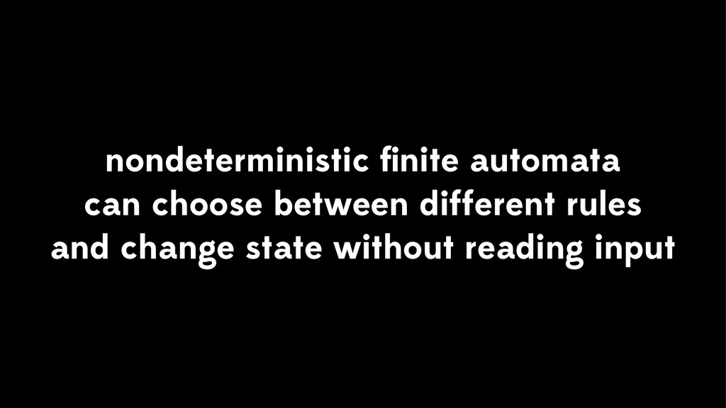 nondeterministic finite automata can choose betw...