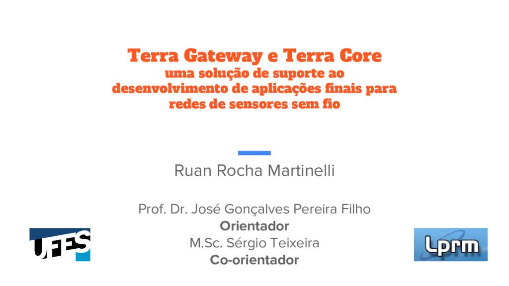 Terra Gateway e Terra Core uma solução de supor...