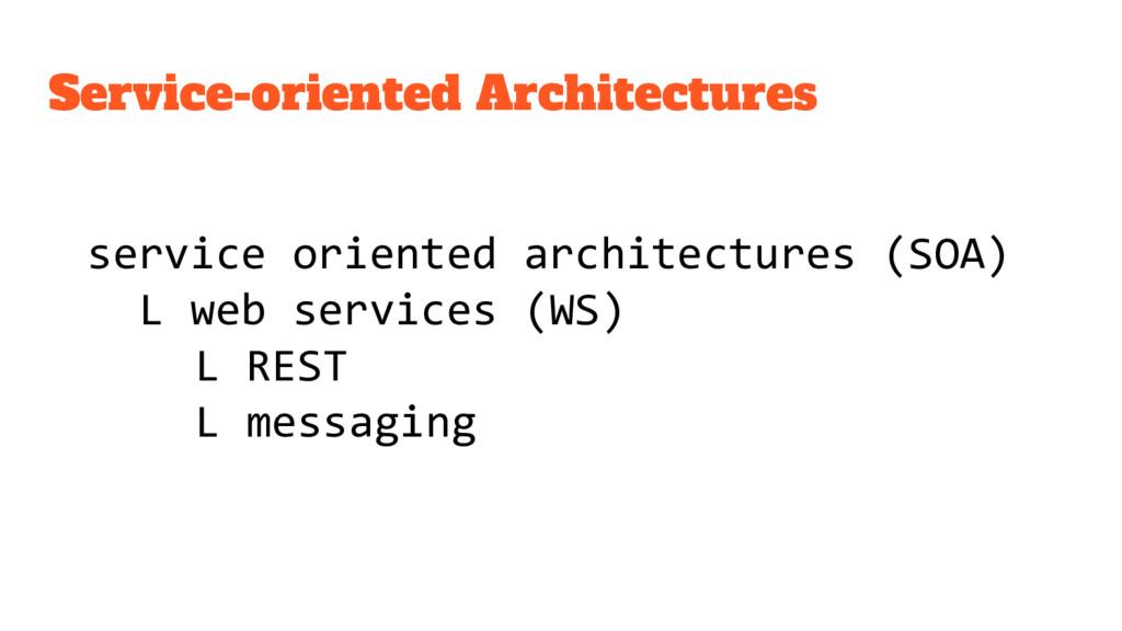 service oriented architectures (SOA) L web serv...