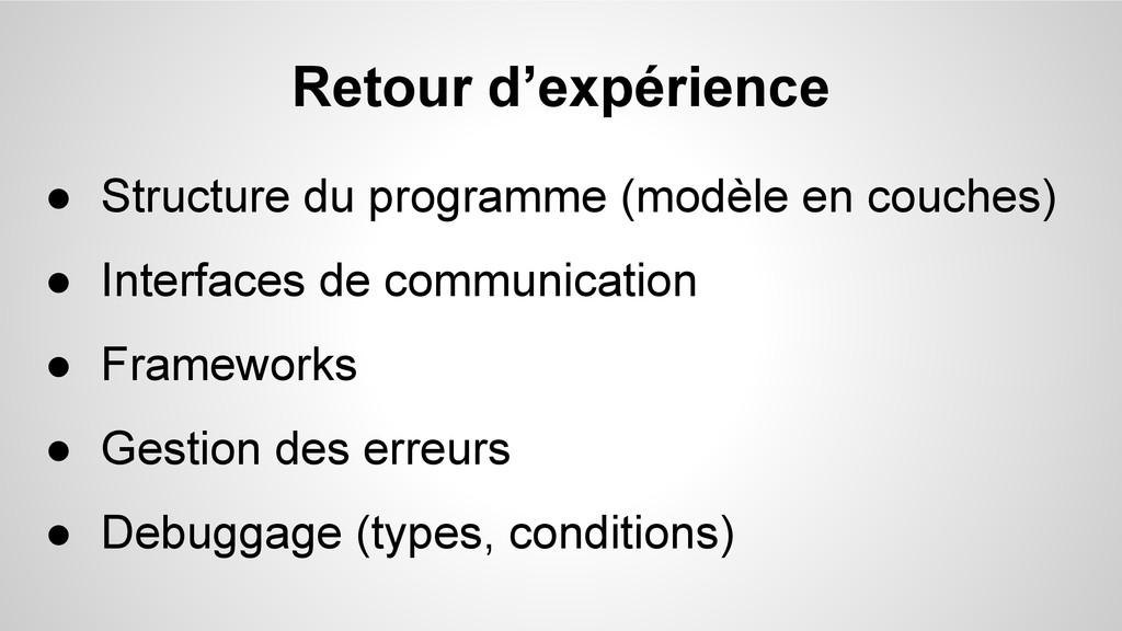 Retour d'expérience ● Structure du programme (m...