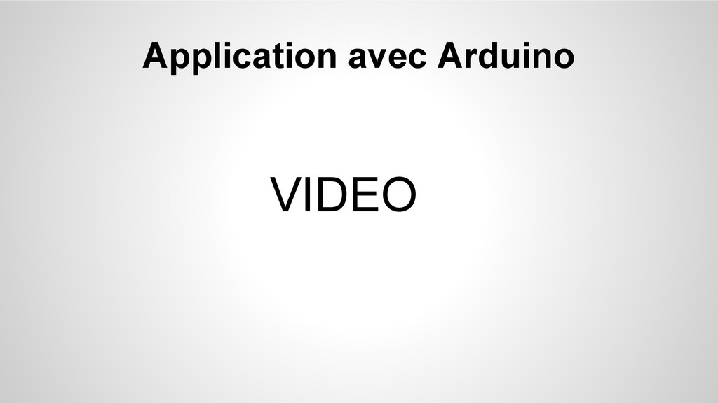 Application avec Arduino VIDEO