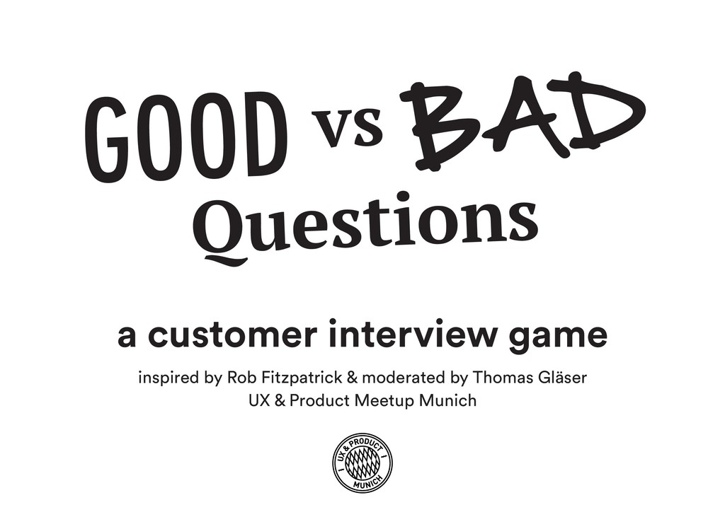 BAD GOOD vs a customer interview game Questions...