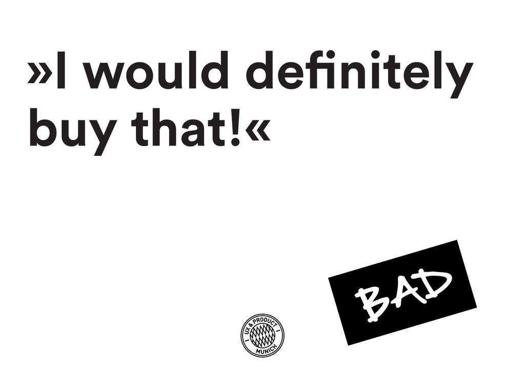 »I would de nitely buy that!«