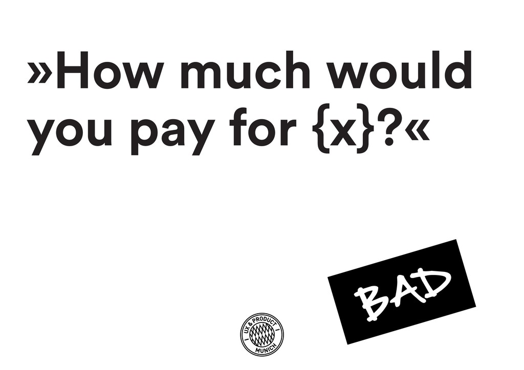 »How much would you pay for {x}?«