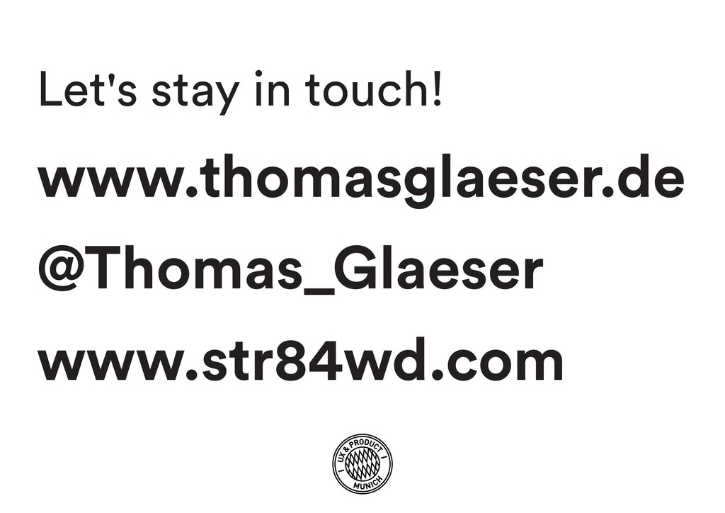 Let's stay in touch! www.thomasglaeser.de @Thom...
