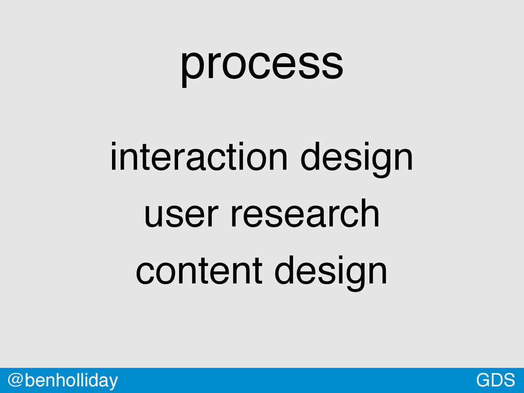 "GDS @benholliday process interaction design"" us..."