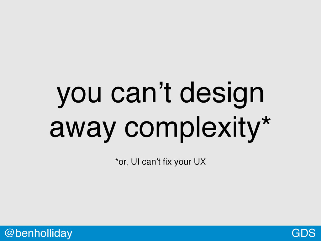 GDS @benholliday you can't design 