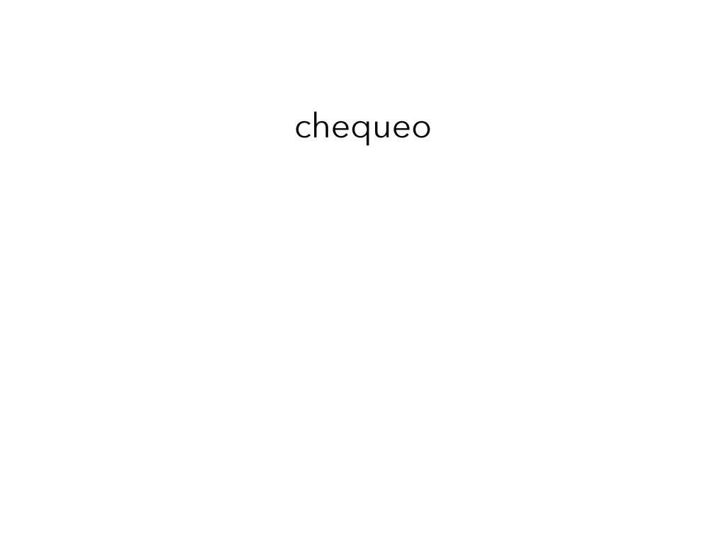 chequeo