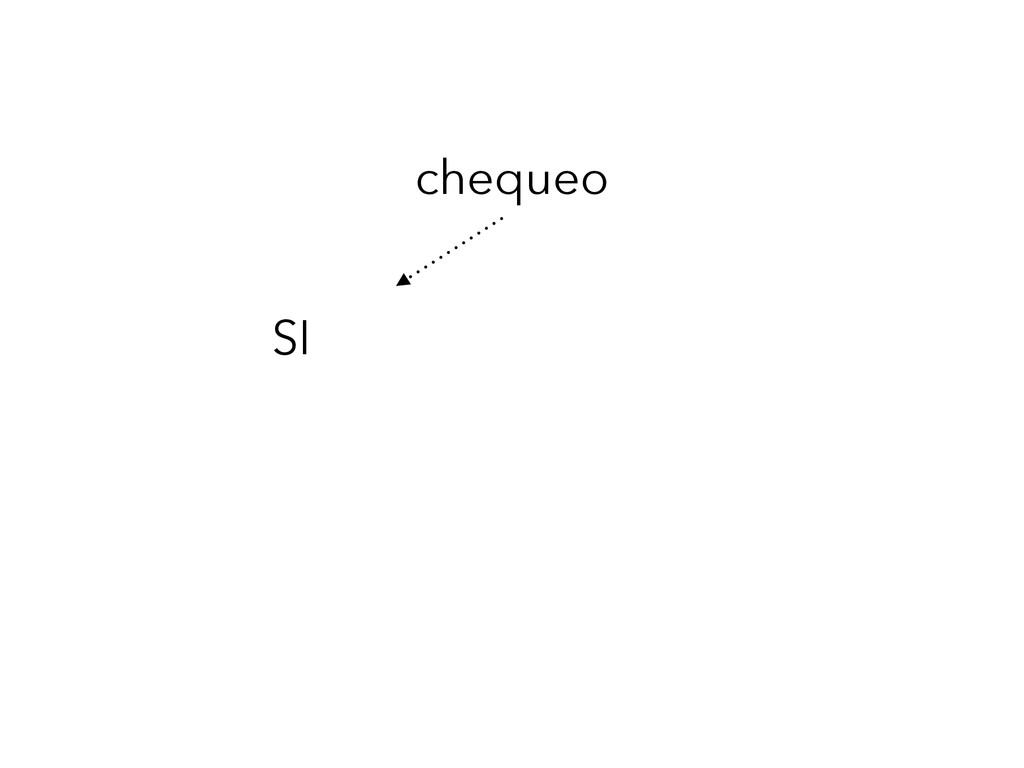 chequeo SI