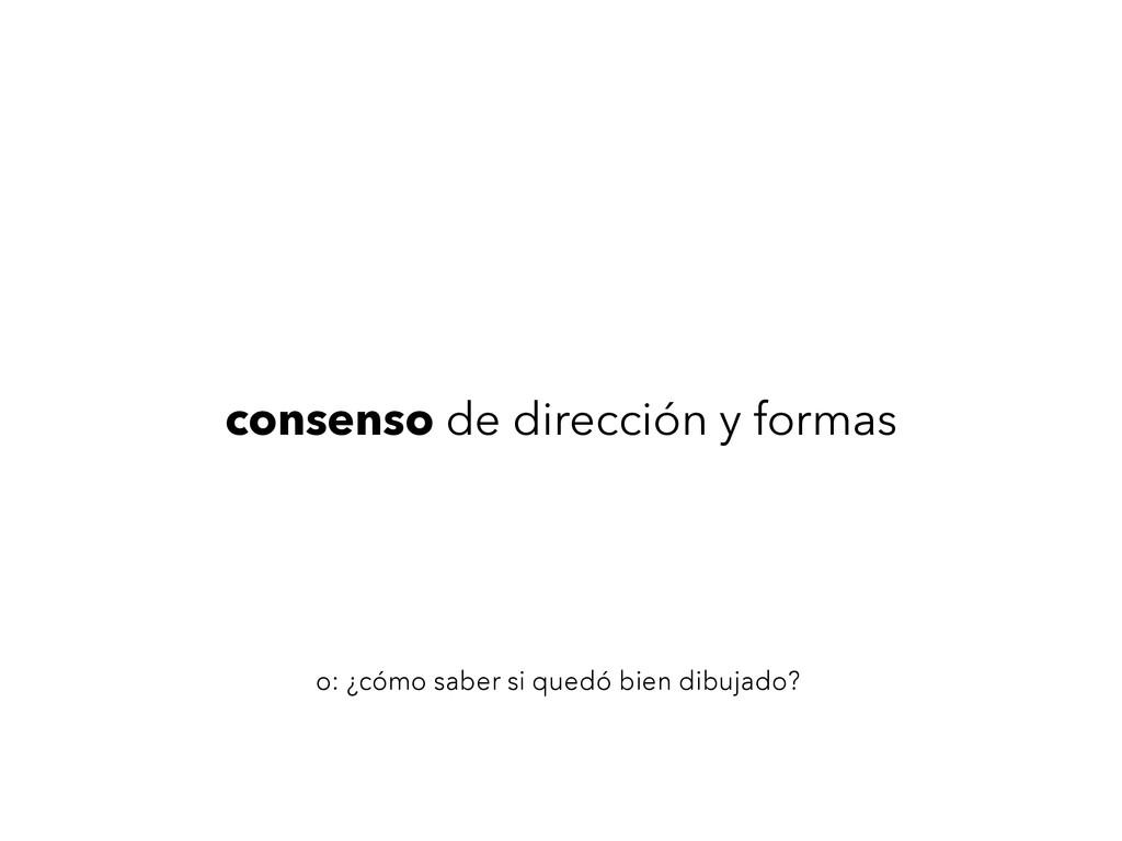 consenso de dirección y formas o: ¿cómo saber s...