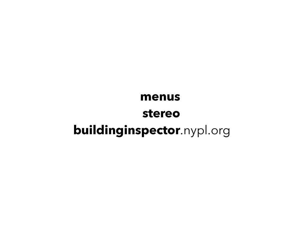 menus.nypl.org stereo.nypl.org buildinginspecto...