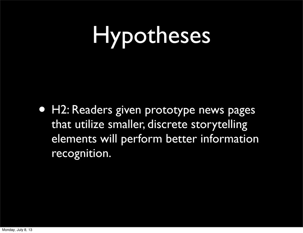 Hypotheses • H2: Readers given prototype news p...