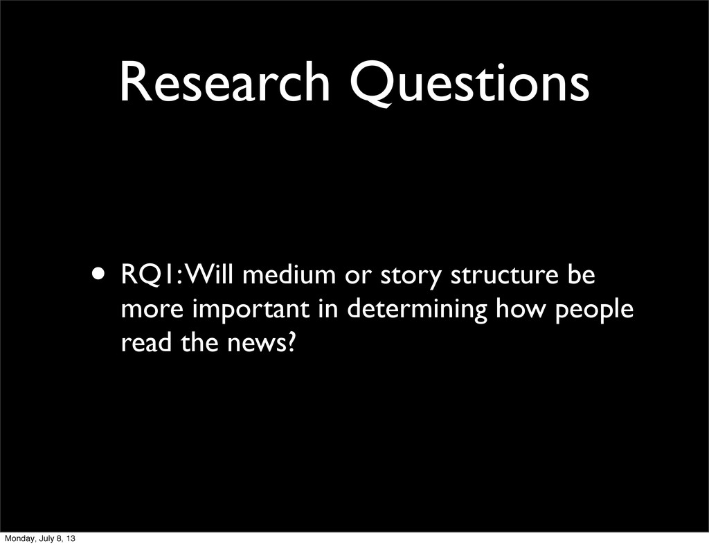 Research Questions • RQ1: Will medium or story ...