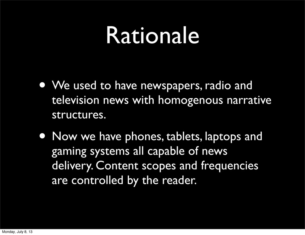 Rationale • We used to have newspapers, radio a...