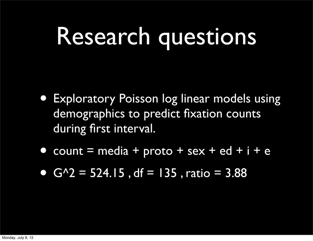 Research questions • Exploratory Poisson log li...