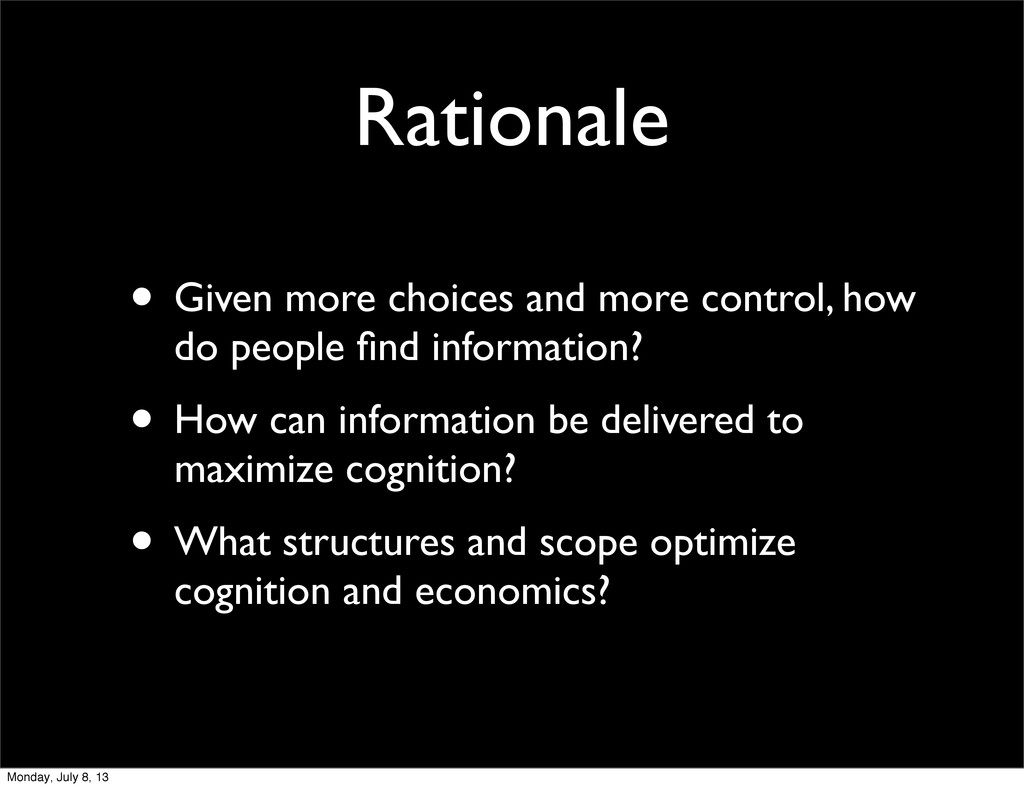 Rationale • Given more choices and more control...