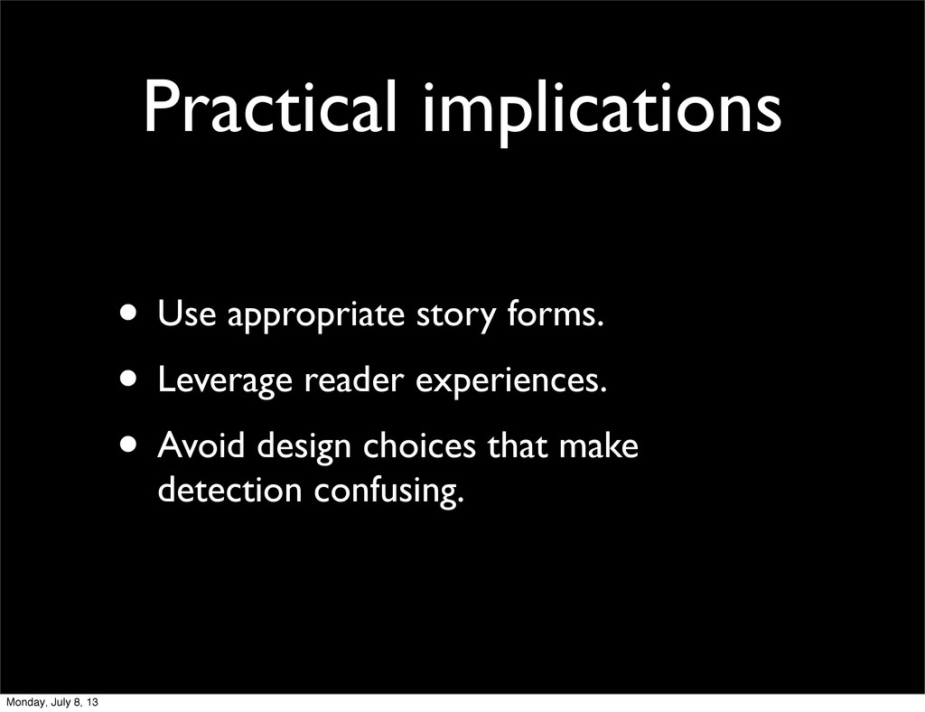 Practical implications • Use appropriate story ...