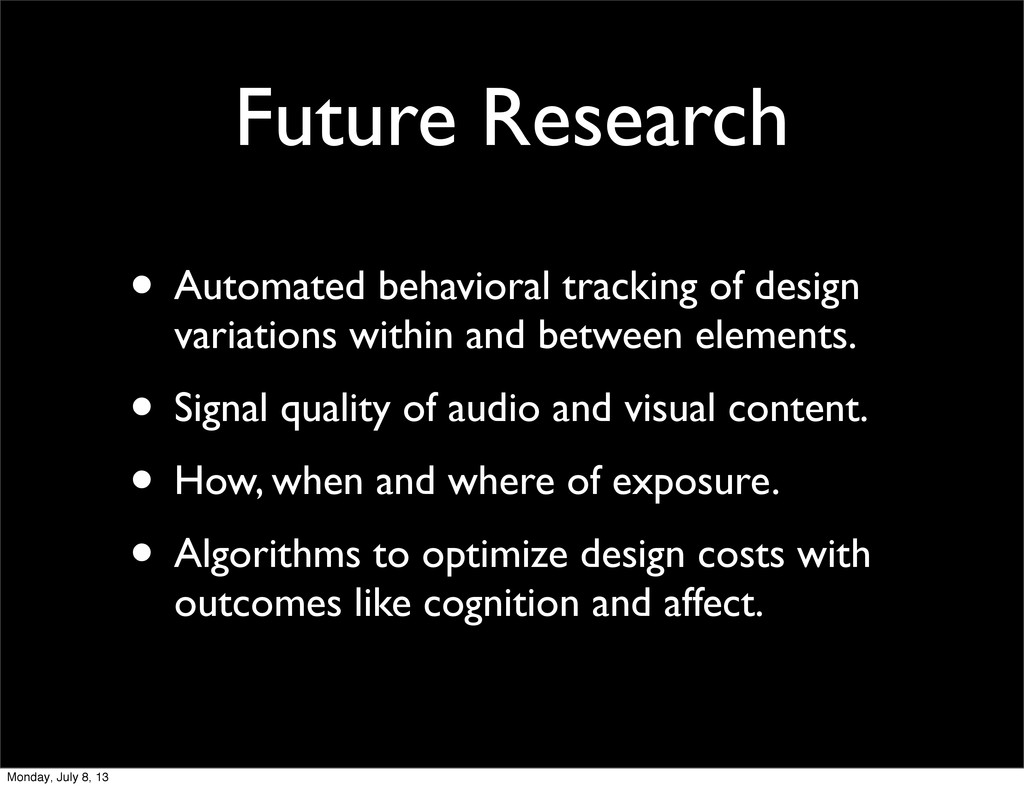 Future Research • Automated behavioral tracking...