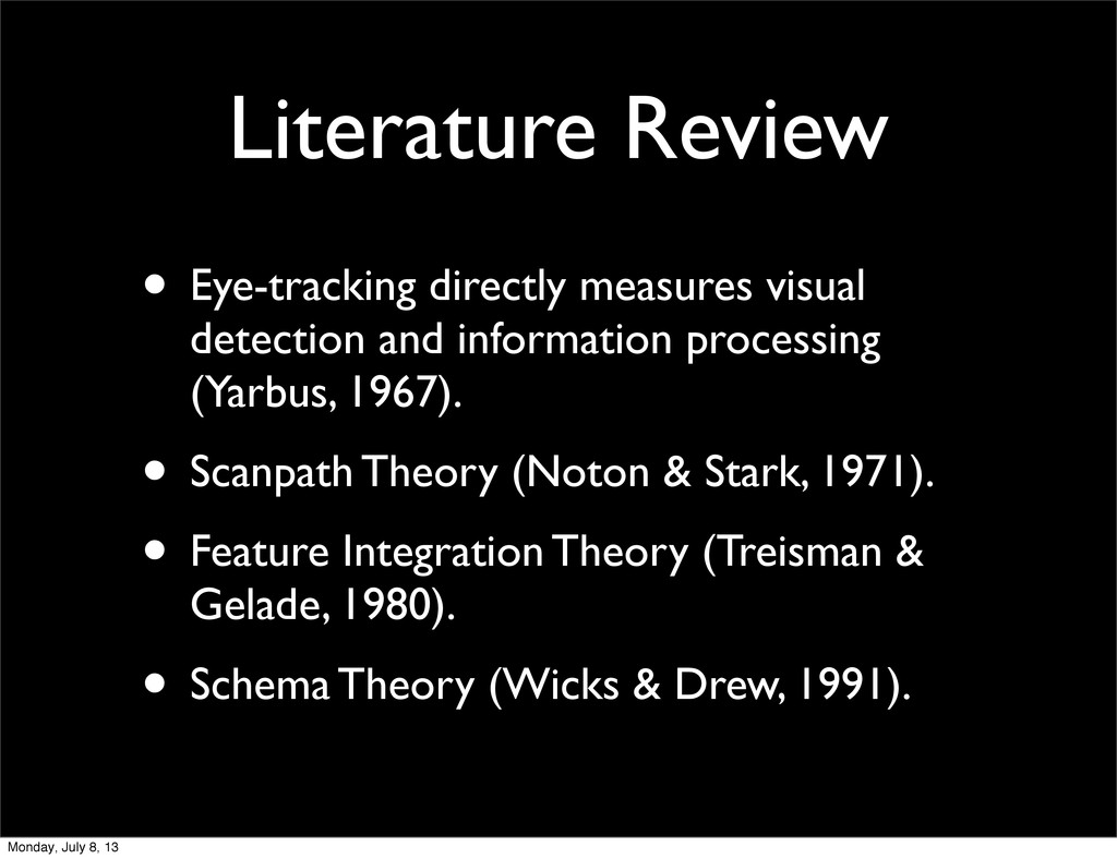 Literature Review • Eye-tracking directly measu...