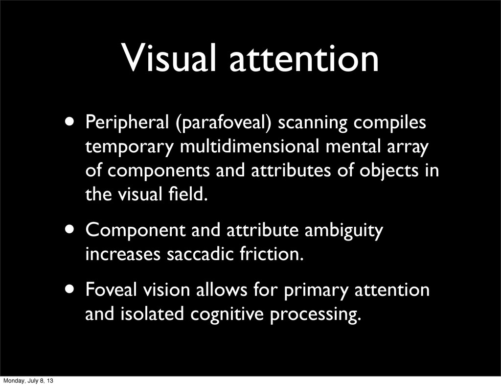 Visual attention • Peripheral (parafoveal) scan...