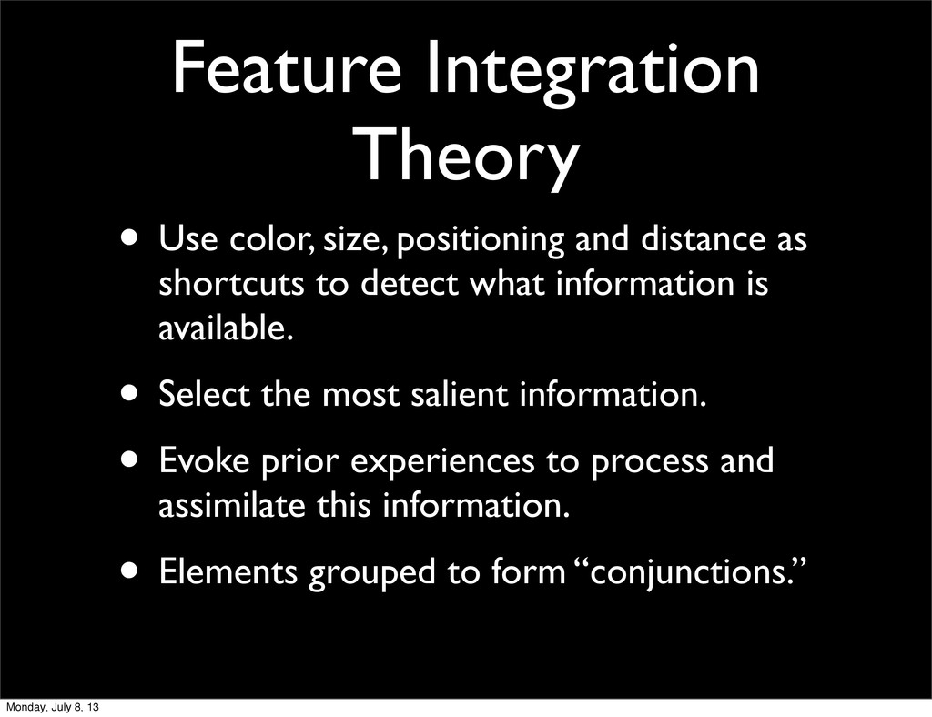 Feature Integration Theory • Use color, size, p...