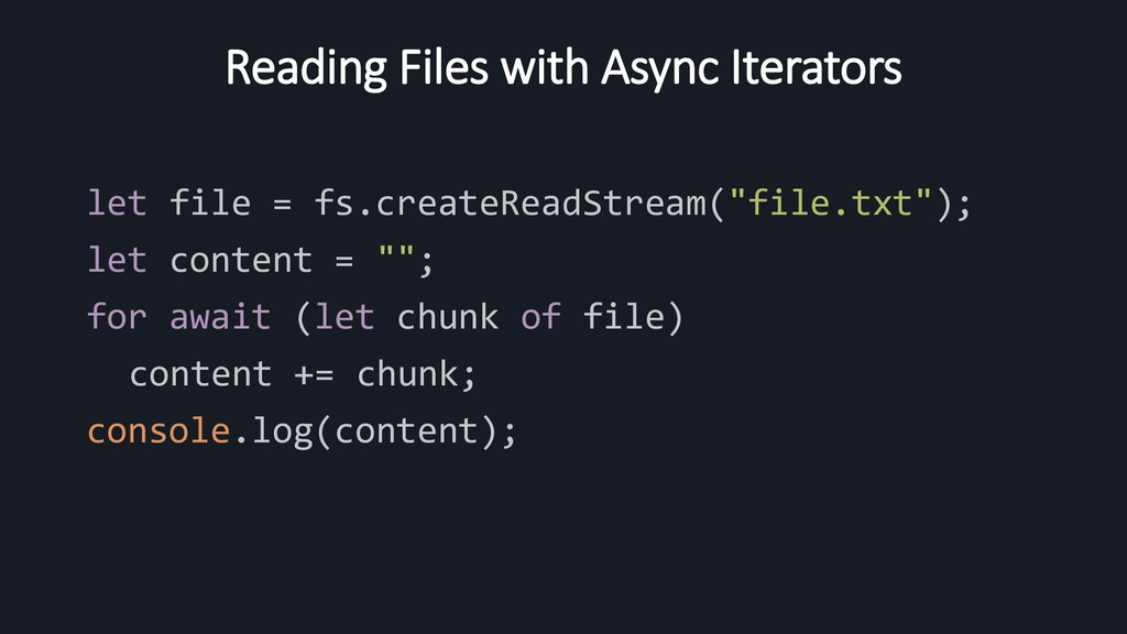 Reading Files with Async Iterators let file = f...
