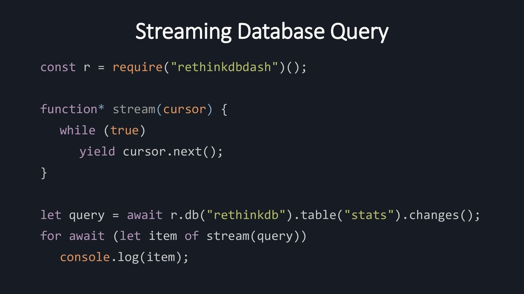 """Streaming Database Query const r = require(""""ret..."""