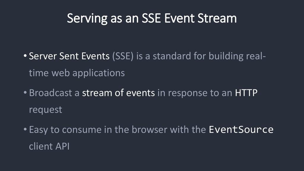 Serving as an SSE Event Stream • Server Sent Ev...