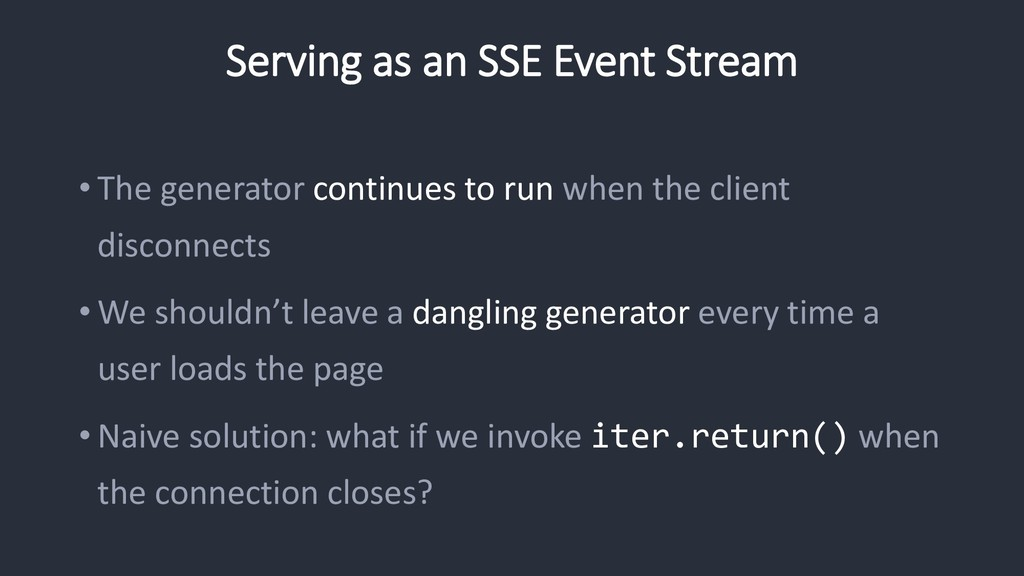 Serving as an SSE Event Stream • The generator ...